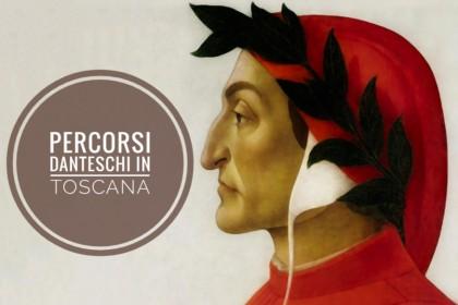 Dante 700: itinerari danteschi in Toscana